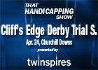 THS: Derby Trial and Derby Longshots
