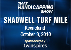 THS: Shadwell Turf Mile &amp; First Lady