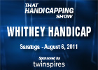 THS: Whitney Handicap 2011