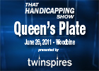 THS: Queen&#39;s Plate 2011