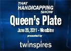 THS: Queen's Plate 2011