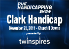 THS: Clark Handicap 2011