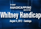 THS: Whitney Handicap