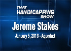 That Handicapping Show: Jerome Stakes 2013