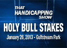 That Handicapping Show - Holy Bull Stakes 2013