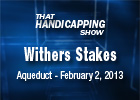 That Handicapping Show - Withers Stakes 2013