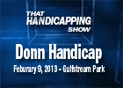 That Handicapping Show - Donn Handicap 2013