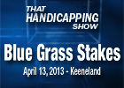 THS: Blue Grass Stakes and Arkansas Derby