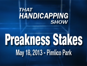 That Handicapping Show: Preakness Stakes
