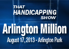 That Handicapping Show - Arlington Million