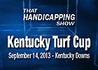 That Handicapping Show: Kentucky Turf Cup 2013
