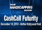 That Handicapping Show: CashCall Futurity