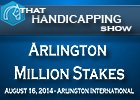 That Handicapping Show: Arlington Million