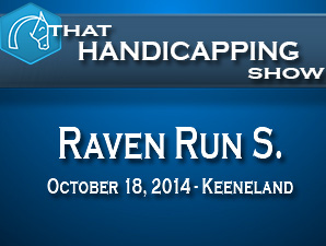 That Handicapping Show: Raven Run Stakes