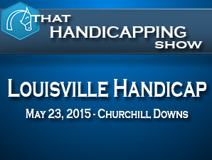 That Handicapping Show: Louisville Handicap