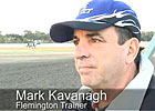 Cox Plate: Trainer Mark Kavanagh