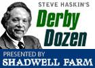 Steve Haskin's Derby Dozen - 4/9/2013