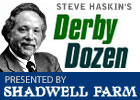 Steve Haskin's Derby Dozen - 3/18/2013