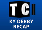 TCI: Kentucky Derby 139 Recap - 05/04/2013