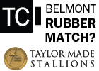 TCI: Belmont Rubber Match?