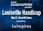 THS: Louisville Handicap