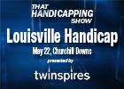 THS: Louisville Handicap