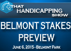 That Handicapping Show: Belmont Preview