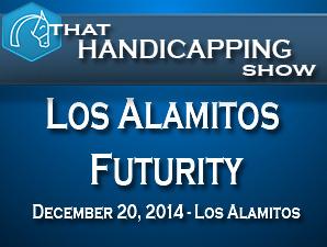 That Handicapping Show: Los Alamitos Futurity