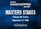 That Handicapping Show: Masters Stakes