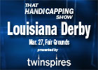 THS: Louisiana Derby