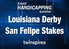 THS: Louisiana Derby &amp; San Felipe