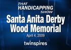 THS: Wood & Santa Anita Derby (Video)