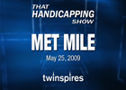 That Handicapping Show: Met Mile