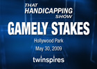 That Handicapping Show: Gamely Stakes