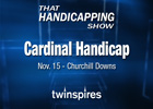 That Handicapping Show: Nov. 13 Episode