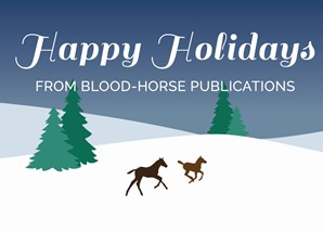 Happy Holidays from Blood-Horse Publications