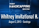 That Handicapping Show - Whitney Invitational