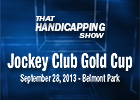 That Handicapping Show - Jockey Club Gold Cup
