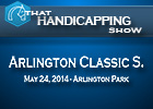 That Handicapping Show: Arlington Classic S.