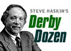 Steve Haskin's Derby Dozen for Feb. 24, 2015