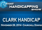 That Handicapping Show: Clark Handicap