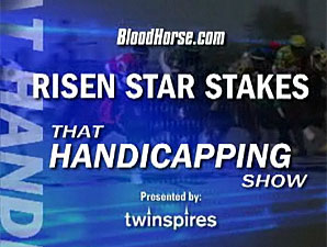 That Handicapping Show: Risen Star